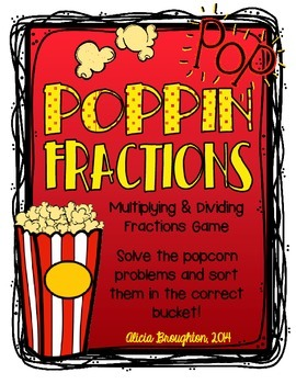Poppin Fractions: Multiplying & Dividing Fractions Center