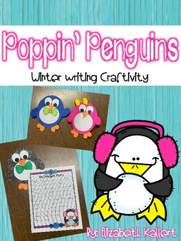 Poppin' Penguins: Winter Writing Craftivity
