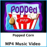 Popping Corn Music Video
