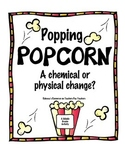 Popping Popcorn:  Chemical or Physical Change? Problem-Bas