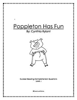 Poppleton Has Fun - Comprehension Questions