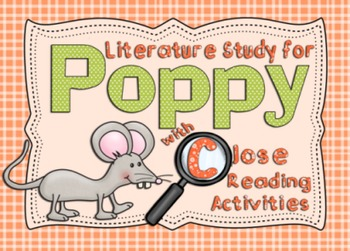 Poppy Literature Unit, with Close Reading Activity