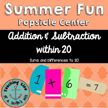 Popsicle Addition and Subtraction Center - Sums and Differ