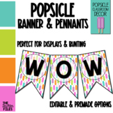 Popsicle Classroom Decor: Banners and Pennants *EDITABLE*