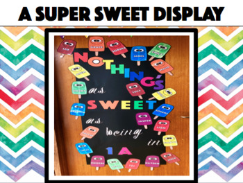 Popsicle Display! NOTHING'S AS SWEET AS BEING IN (Insert Class) - Editable