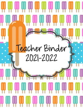 Popsicle Themed  Teacher Binder 2018-2019