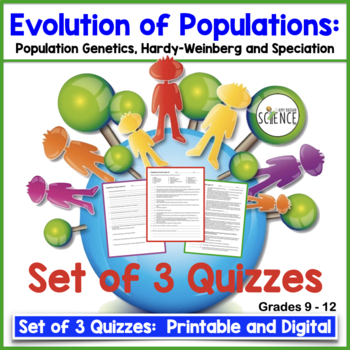 Population Genetics, Hardy-Weinberg, and Speciation: Set of 3 Quizzes