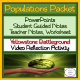Populations Packet: PowerPoint, Guided Notes, Worksheet, Activity