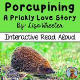 Porcupining: A Prickly Love Story Interactive Read Aloud