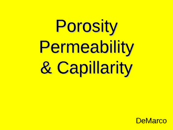 Porosity, Permeability, Capillarity