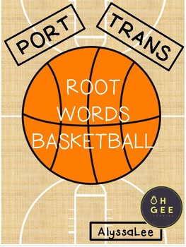 Port & Trans Root Word Basketball- Morphology