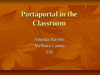 Portaportal in the Classroom PowerPoint