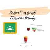 Portion Sizes Google Classroom Activity