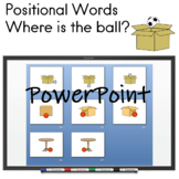 Positional Words  Where is the ball?  PowerPoint