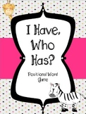 Positional Words - I Have, Who Has Game