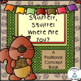 Positional Words - Squirrely, Squirrel Where are You?