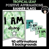 Positive Affirmation Banner Flags (Tropical Leaf)