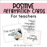 Positive Affirmation Cards for Teachers (Teacher Self-Care)