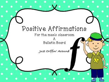 Positive Affirmations for the Music Classroom - A Bulletin Board