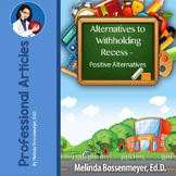 Positive Alternatives to Withholding Recess