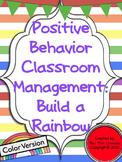 Positive Behavior Classroom Management: Build a Rainbow (Color Version)