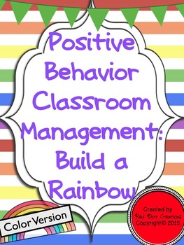 Positive Behavior Classroom Management: Build a Rainbow (Color Version)