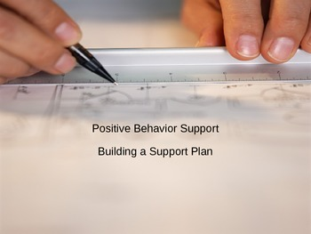 Positive Behavior Interventions and Supports: Building a Support Plan