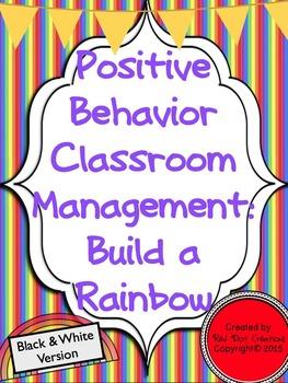 Positive Behavior Management: Build a Rainbow (Black & White Version)