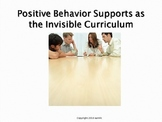 Positive Behavior Support as the Invisible Curriculum