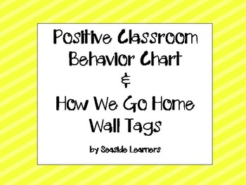 Positive Classroom Behavior Chart & How We Get Home Wall Tags