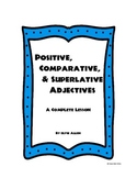 Positive, Comparative, and Superlative Adjectives: A Complete Lesson