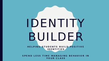 Positive Identity Building Unit--Improve classroom management with relationships