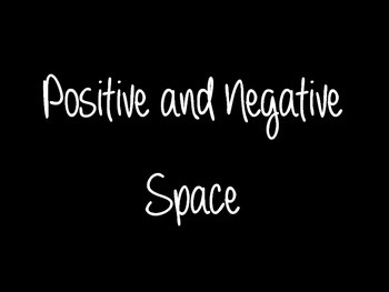 Positive/Negative Space Powerpoint PDF and lesson plan