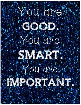 Positive Poster - You are good. You are smart. You are important.