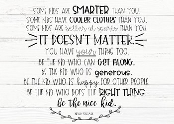 """""""Be The Nice Kid"""" Positive Quote- Farmhouse Style"""