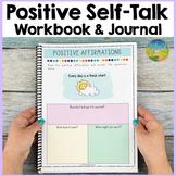 Positive Self-Talk Journal   Affirmations & Confidence-Building Activities