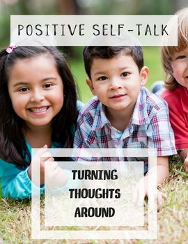 Positive Self Talk Lesson: Turning Thoughts Around