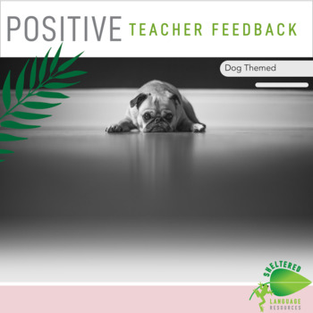 Positive Teacher Feedback and Observation Forms: Dog Themed