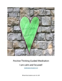 Positive Thinking Guided Meditation (I am calm and focused!)