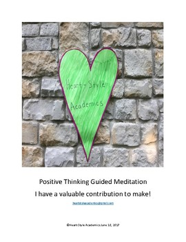 Positive Thinking Guided Meditation (I have a valuable contribution to make!)