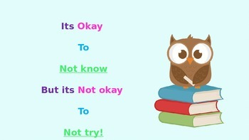 "Positive quote poster -""It's okay to not know, but it's no"