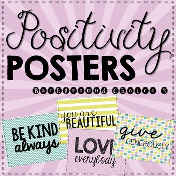 Positivity Posters- Inspiration for the Classroom- Background Choice 3