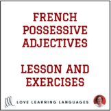 French Possessive Adjectives Lesson + Exercises - Adjectif