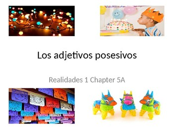 Possessive Adjectives Presentation/Practice Realidades 1 Chapter 5A