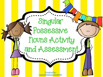Singular Possessive Nouns Activity and Assessment