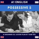 Possessive S A1 Beginner Lesson Plan For ESL