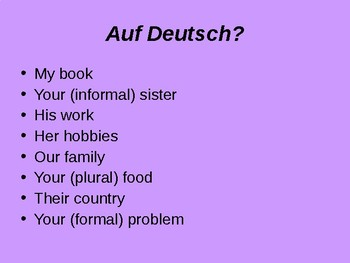 Possessive adjectives (mein, dein, sein etc.)