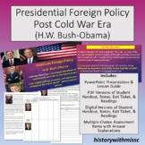 Post Cold War Foreign Policy H.W. Bush-Obama