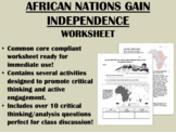 African Nations Gain Independence worksheet - Global/World History Common Core