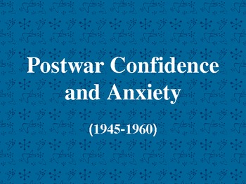 Post-War Confidence and Anxiety